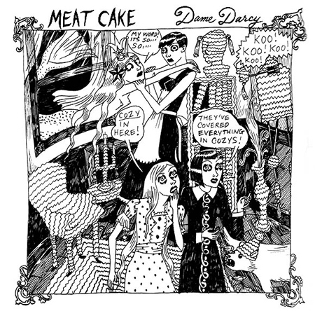 Dame Darcy Meat Cake