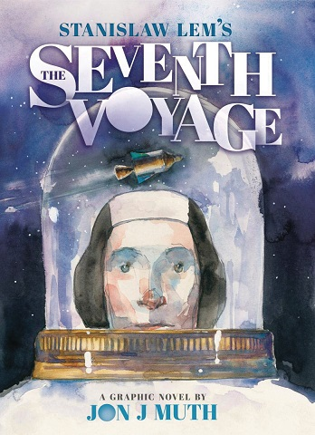 The Seventh Voyage by Stanislaw Lem & Jon J. Muth