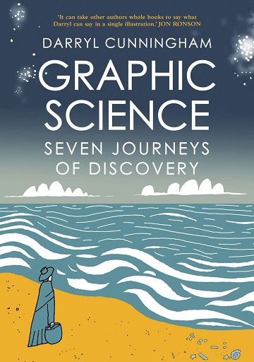 Graphic Science: Seven Journeys Of Discovery by Darryl Cunningham