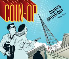 Coin-Op Comics Anthology h/c 1997-2017 by Peter Hoey & Maria Hoey